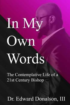 Paperback In My Own Words: The Contemplative Life of a 21st Century Bishop Book