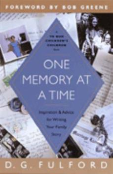 One Memory at a Time: Inspiration and Advice for Writing Your Family Story 0385498705 Book Cover