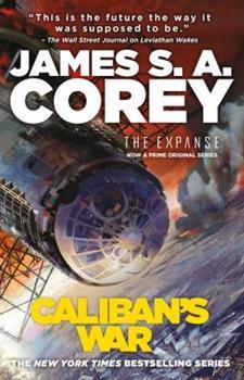 Caliban's War - Book #2 of the Expanse Chronological