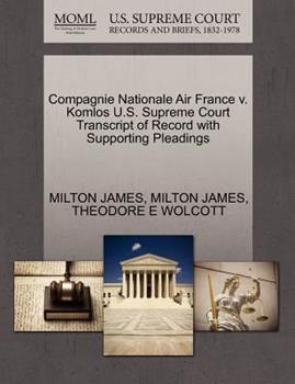 Paperback Compagnie Nationale Air France V. Komlos U. S. Supreme Court Transcript of Record with Supporting Pleadings Book