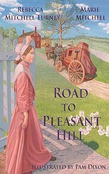 Road To Pleasant Hill - Book #1 of the Pleasant Hill