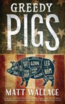 Greedy Pigs - Book #5 of the Sin du Jour