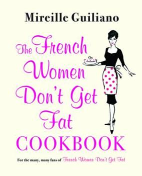Paperback The French Women Don't Get Fat Cookbook Book