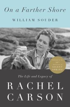Paperback On a Farther Shore: The Life and Legacy of Rachel Carson, Author of Silent Spring Book