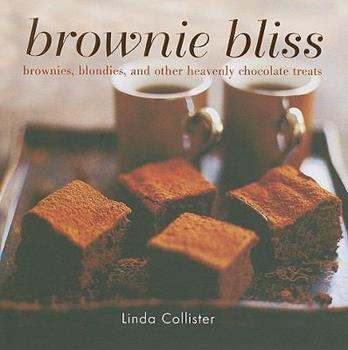 Brownie Bliss: Brownies, Blondies, and Other Heavenly Chocolate Treats 1849750297 Book Cover