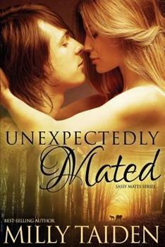 Unexpectedly Mated - Book #3 of the Sassy Mates