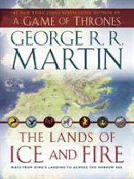 The Lands of Ice and Fire - Book  of the A Song of Ice and Fire