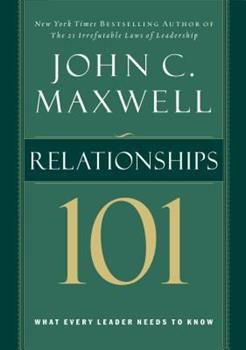 Relationships 101 : What Every Leader Needs to Know 0785263519 Book Cover