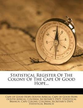 Paperback Statistical Register of the Colony of the Cape of Good Hope Book