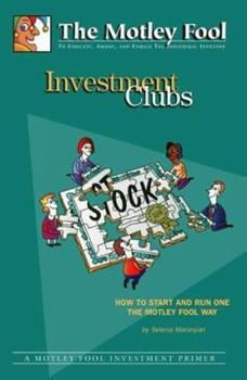 Paperback Investment Clubs : Learn the Nuts and Bolts of Starting and Running One the Motley Fool Way Book