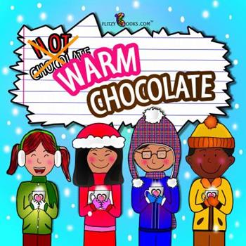 Paperback Warm Chocolate (Includes Game & Recipe): (Premium Color Paperback) (Flitzy Books Rhyming Series) [Large Print] Book