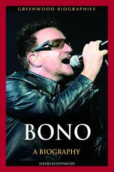 Bono: A Biography - Book  of the Greenwood Biographies