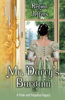 Paperback Mr. Darcy's Bargain: A Pride and Prejudice Vagary Book