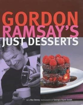Gordon Ramsay's Just Desserts 1571457011 Book Cover