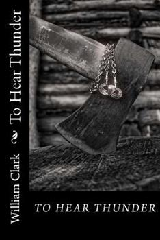 To Hear Thunder 1537744593 Book Cover