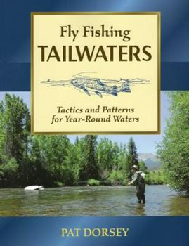 Fly Fishing Tailwaters: Tactics and Patterns for Year-Round Waters 0811705129 Book Cover