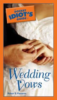 The Pocket Idiot's Guide to Wedding Vows (Pocket Idiot's Guide) - Book  of the Pocket Idiot's Guide