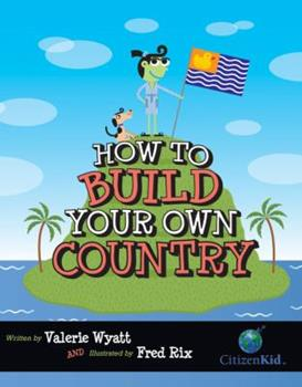 How to Build Your Own Country - Book  of the CitizenKid