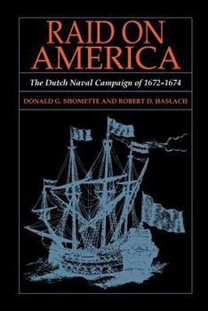Paperback Raid on America: The Dutch Naval Campaign of 1672-1674 Book