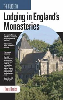 The Guide To Lodging In Englands Monasteries: including Ireland, Scotland and Wales 1884465285 Book Cover