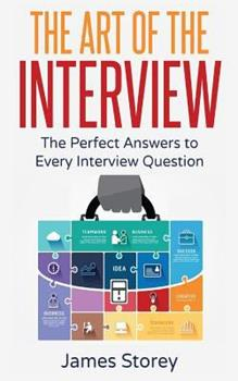 Paperback Interview: The Art of the Interview: The Perfect Answers to Every Interview Question Book