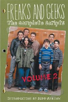 Freaks and Geeks: The Complete Scripts, Volume 2 (Newmarket Shooting Script) 1557046468 Book Cover