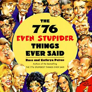 Paperback The 776 Even Stupider Things Ever Said Book