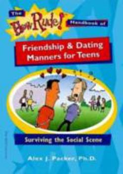 The How Rude! Handbook of Friendship & Dating Manners for Teens: Surviving the Social Scene 1575421658 Book Cover