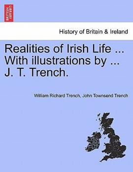 Paperback Realities of Irish Life ... with Illustrations by ... J. T. Trench. Book