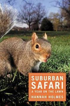 Suburban Safari: A Year on the Lawn 1596910917 Book Cover