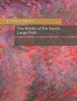 The Riddle of the Sands: Large Print 1698441185 Book Cover