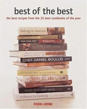 Best of the Best, Volume 6: The Best Recipes from the 25 Best Cookbooks of the Year 0916103838 Book Cover
