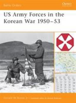 US Army Forces in the Korean War 1950-53 - Book #11 of the Osprey Battle Orders