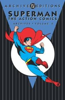 Superman: Action Comics Archives Vol. 4 (DC Archives Edition) - Book  of the DC Archive Editions