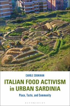 Italian Food Activism in Urban Sardinia: Place, Taste, and Community 1350170070 Book Cover