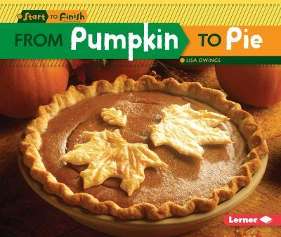 From Pumpkin to Pie - Book  of the Start to Finish, Second Series