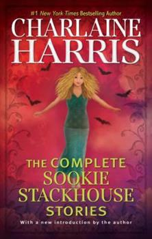 The Complete Sookie Stackhouse Stories - Book  of the Sookie Stackhouse