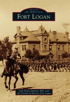 Fort Logan - Book  of the Images of America: Colorado
