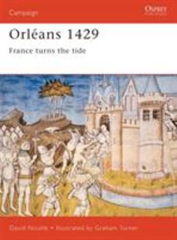 Orléans 1429: France turns the tide (Campaign) - Book #94 of the Osprey Campaign