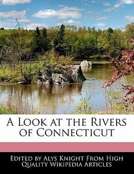 Paperback A Look at the Rivers of Connecticut Book