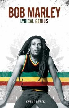 Bob Marley: Lyrical Genius 1860744338 Book Cover