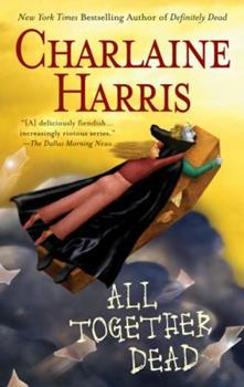 All Together Dead - Book #7 of the Sookie Stackhouse