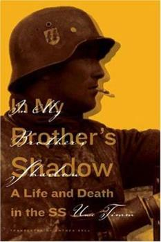 In My Brother's Shadow: A Life and Death in the SS 0374103747 Book Cover