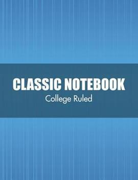 Paperback Classic Notebook (College Ruled) Book