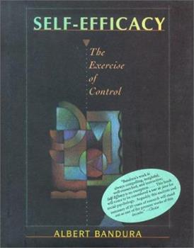 Self-Efficacy: The Exercise of Control 0716728508 Book Cover