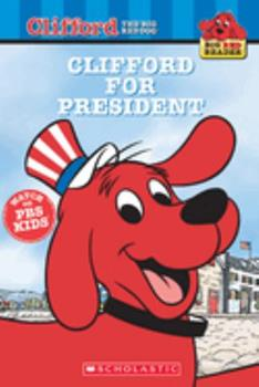 Clifford for President (Big Red Reader) - Book  of the Clifford the Big Red Dog