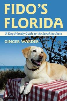 Paperback Fido's Florida: A Dog-Friendly Guide to the Sunshine State Book