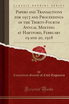 Paperback Papers and Transactions for 1917 and Proceedings of the Thirty-Fourth Annual Meeting at Hartford, February 19 and 20, 1918 (Classic Reprint) Book