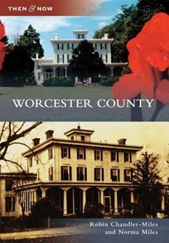 Worcester County - Book  of the  and Now