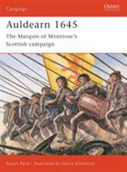 Auldearn 1645: The Marquis of Montrose's Scottish campaign (Campaign) - Book #123 of the Osprey Campaign
